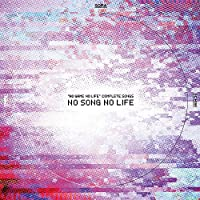 「 ノーゲーム・ノーライフ 」コンプリートソングス「 NO SONG NO LIFE 」