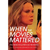 When the Movies Mattered: The New Hollywood Revisited