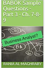 BABOK Sample Questions - Part 3-2: Ch. 7-8-9 (English Edition) Kindle版