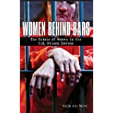 Women Behind Bars: The Crisis of Women in the U.S. Prison System