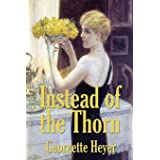 Instead of the Thorn by Georgette Heyer