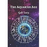 The Aquarius Age (Gali Lucy Predictions)