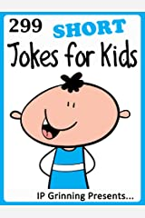 299 Short Jokes for Kids. Short, Funny, Clean and Corny Kid's Jokes - Fun with the Funniest Lame Jokes for all the Family. (Joke Books for Kids Book 21) Kindle Edition