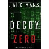 Decoy Zero (An Agent Zero Spy Thriller—Book #8)