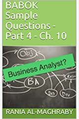 BABOK Sample Questions - Part 4-2: Ch. 10 (English Edition) Kindle版