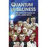 Quantum of Silliness: The Peculiar World of Bond, James Bond