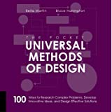 The Pocket Universal Methods of Design: 100 Ways to Research Complex Problems, Develop Innovative Ideas, and Design Effective