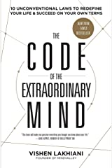 The Code of the Extraordinary Mind: 10 Unconventional Laws to Redefine Your Life and Succeed on Your Own Terms Kindle Edition