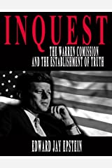 INQUEST: THE WARREN COMMISSION AND THE ESTABLISHMENT OF TRUTH Kindle Edition