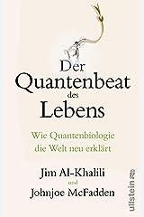 Der Quantenbeat des Lebens: Wie Quantenbiologie die Welt neu erklärt (German Edition) Kindle Edition