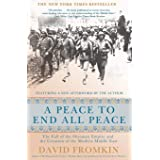 Peace to End All Peace, 20th Anniversary Edition: The Fall of the Ottoman Empire and the Creation of the Modern Middle East