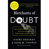 Merchants of Doubt: How a Handful of Scientists Obscured the Truth on Issues from Tobacco Smoke to Climate Change: How a Hand