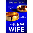 The New Wife: A totally gripping psychological thriller with a twist you won't see coming