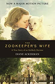 The Zookeeper's Wife: An unforgettable true story, now a major film