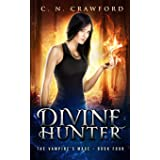 Divine Hunter: An Urban Fantasy Novel: 4