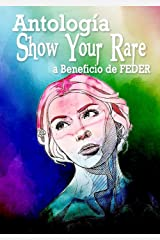 Antología Show Your Rare: Beneficio a FEDER (Spanish Edition) Kindle Edition