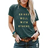 KIDDAD Women's Drinks Well with Others Letter Print Graphic Funny T-Shirt Drinking Alcohol Short Sleeve Top Tee