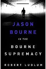 The Bourne Supremacy (Jason Bourne Book 2) Kindle Edition