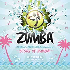 ZUMBA JAPAN 10th Anniversary -Story of ZUMBA- mixed by DJ TSUBASA from ZUMBA JAPAN