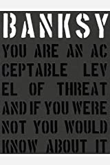Banksy.: You Are an Acceptable Level of Threat Hardcover