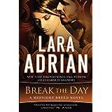Break the Day: A Midnight Breed Novel (16)