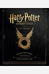 Harry Potter and the Cursed Child: The Journey: Behind the Scenes of the Award-Winning Stage Production Hardcover
