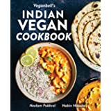 Veganbell's Indian Vegan Cookbook: 90 Easy, Plant-Based Recipes from India
