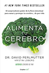 Alimenta tu cerebro (Colección Vital): El sorprendente poder de la flora intestinal para sanar y proteger tu cerebro... (Spanish Edition) Kindle Edition