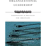 Organizational Leadership: Foundations & Practices for Christians
