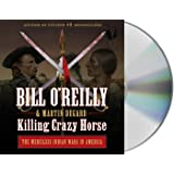 Killing Crazy Horse: The Merciless Indian Wars in America
