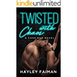 Twisted with Chaos: Notorious Devils (Cash Bar Book 5)