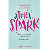 The Spark: The funny new 2020 romantic comedy from the bestelling author!
