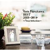Yuta Furukawa BEST 2008-2014 ~Your Selection~