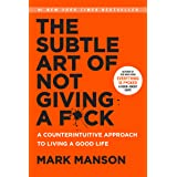 The Subtle Art of Not Giving a F*ck: A Counterintuitive Approach to Living a Good Life (Mark Manson Collection Book 1) (Engli