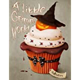 A Little Grimm World Halloween: a Grayscale Fantasy Coloring Book for Adults and Teens I Halloween is Here in the Little Grim