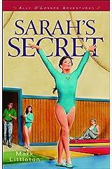Sarah's Secret (Ally O'Connor Adventures Book #2) (Ally O'Connor Adventures) Kindle Edition