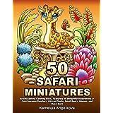 50 SAFARI MINIATURES: An Enchanting Coloring Book, Featuring 50 Delightful Illustrations of Cute Savanna Dwellers, African Pl