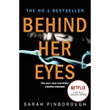 Behind Her Eyes: The No. 1 Sunday Times best selling thriller with a shocking twist, now a major Netflix series!