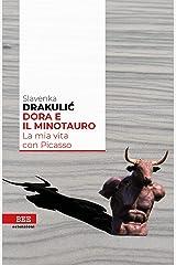 Dora e il Minotauro. La mia vita con Picasso Paperback