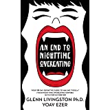 """An End to Nighttime Overeating: Your 10-Day Definitive Guide to Nailing """"Pigula"""" (Your Nighttime Overeating Vampire) in its C"""