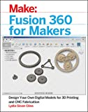 Fusion 360 for Makers: Design Your Own Digital Models for 3D…