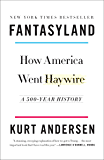 Fantasyland: How America Went Haywire: A 500-Year History (English Edition)