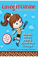 Cavegirl Cuisine: eating paleo one bone at a time Kindle Edition