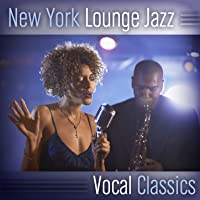 New York Lounge Jazz (Vocal Classics)