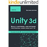 Unity 3d: Build, customize, and optimize professional games using unity 3d , Second Edition
