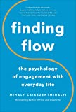 Finding Flow: The Psychology Of Engagement With Everyday Lif…