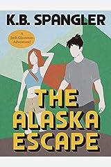 The Alaska Escape (Josh Glassman Adventures Book 3) Kindle Edition