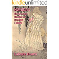 Kwaidan: Stories and Studies of Strange Things (English Edit…
