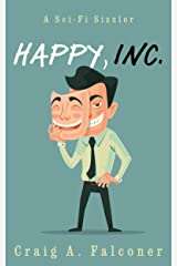 Happy, Inc.: A Sci-Fi Sizzler (Sci-Fi Sizzlers) Kindle Edition
