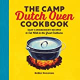 Camp Dutch Oven Cookbook: Easy 5-Ingredient Recipes to Eat Well in the Great Outdoors